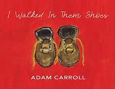 AR-AdamCarollIWalkedInThemShoes.jpg