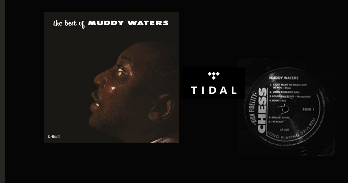 Review: The Best of Muddy Waters on Tidal, Vinyl - Audiophile Review